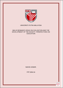 Malik Bennabi S Ideas On Civilization And The Development Of The Society Perspectives On Education Universiti Putra Malaysia Institutional Repository